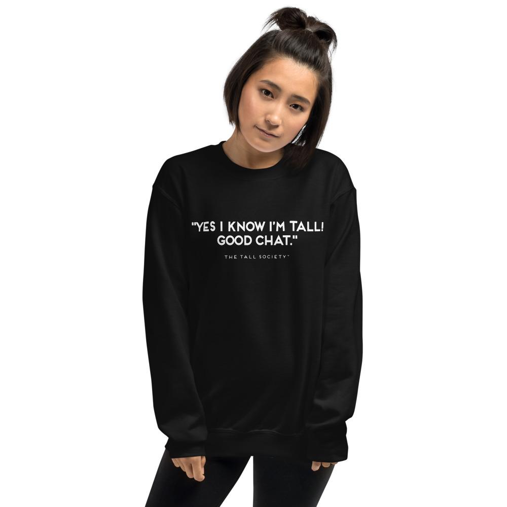 Yes, I know i'm Tall! – Unisex Sweatshirt