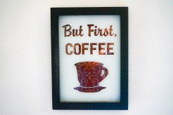 "sign of ""But First Coffee"""