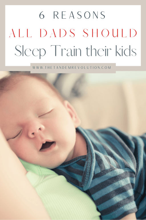 6 Reasons All Dads Should Sleep Train Their Kids