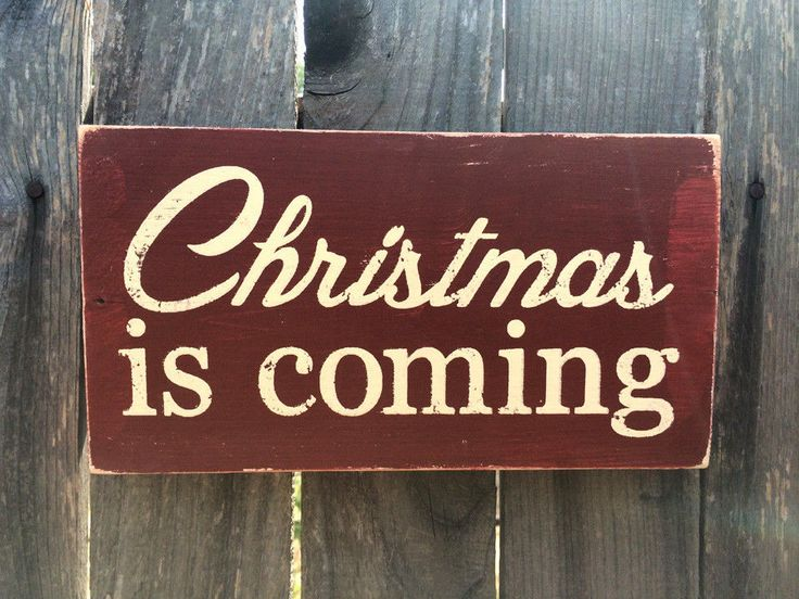 Xmas is coming wooden sign