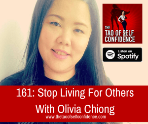 Stop Living For Others With Olivia Chiong