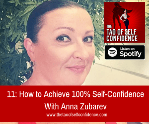 How to Achieve 100% Self-Confidence With Anna Zubarev