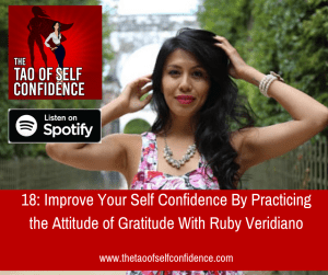 Improve Your Self Confidence By Practicing the Attitude of Gratitude With Ruby Veridiano