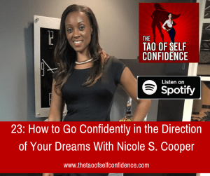 How to Go Confidently in the Direction of Your Dreams With Nicole S. Cooper