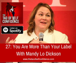 You Are More Than Your Label With Mandy Lo Dickson
