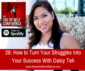 How to Turn Your Struggles Into Your Success With Daisy Teh