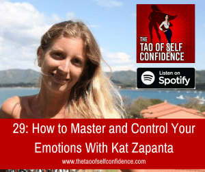 How to Master and Control Your Emotions With Kat Zapanta