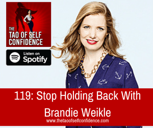 Stop Holding Back With Brandie Weikle