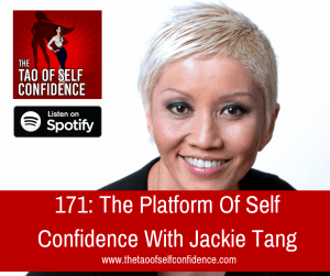 The Platform Of Self Confidence With Jackie Tang