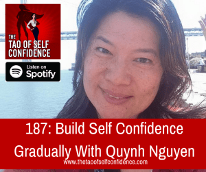Build Self Confidence Gradually With Quynh Nguyen
