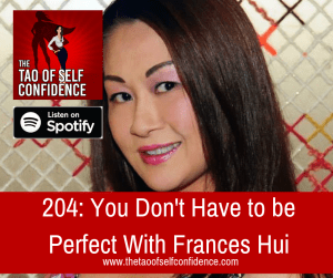 You Don't Have to be Perfect With Frances Hui