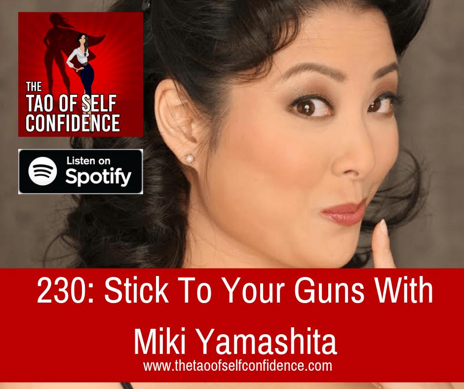 Stick To Your Guns With Miki Yamashita