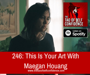 This Is Your Art With Maegan Houang