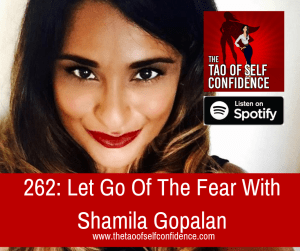 Let Go Of The Fear With Shamila Gopalan