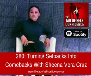 Turning Setbacks Into Comebacks With Sheena Vera Cruz