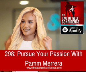 Pursue Your Passion With Pamm Merrera