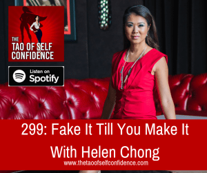 Fake It Till You Make It With Helen Chong