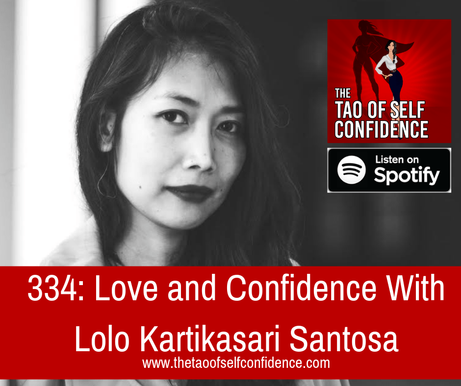 Love and Confidence With Lolo Kartikasari Santosa