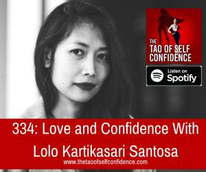 Love and Confidence With Lolo Kartikasari Santosa