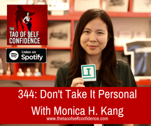 Don't Take It Personal With Monica H. Kang