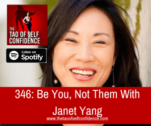 Be You, Not Them With Janet Yang