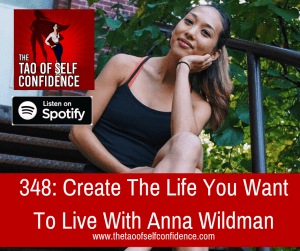 Create The Life You Want To Live With Anna Wildman