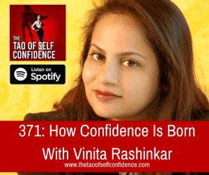 How Confidence Is Born With Vinita Rashinkar