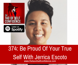 Be Proud Of Your True Self With Jerrica Escoto