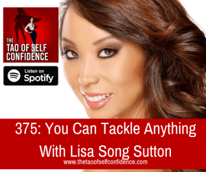 You Can Tackle Anything With Lisa Song Sutton
