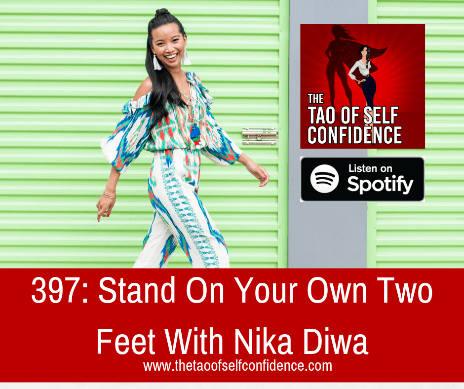 Stand On Your Own Two Feet With Nika Diwa