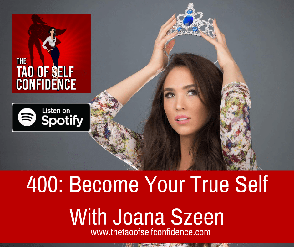 Become Your True Self With Joana Szeen