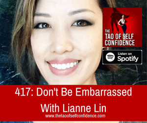Don't Be Embarrassed With Lianne Lin