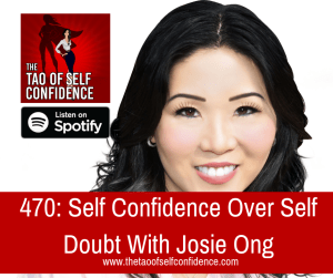 Self Confidence Over Self Doubt With Josie Ong