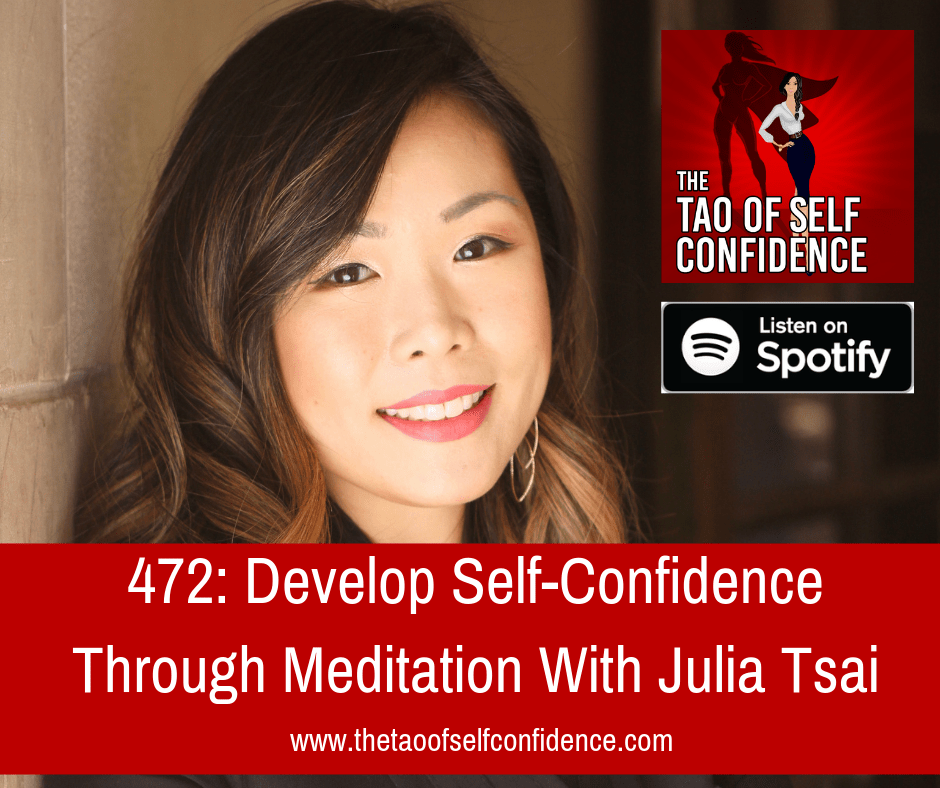 Develop Self-Confidence Through Meditation With Julia Tsai