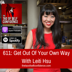 Get Out Of Your Own Way With Leiti Hsu