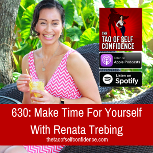 Make Time For Yourself With Renata Trebing
