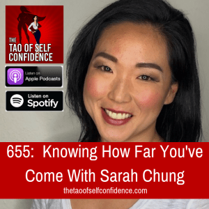 Knowing How Far You've Come With Sarah Chung