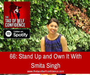 Stand Up and Own It With Smita Singh