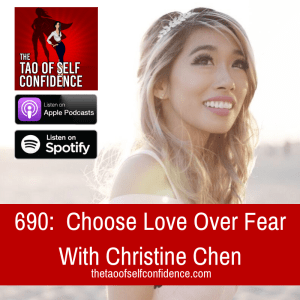 Choose Love Over Fear With Christine Chen