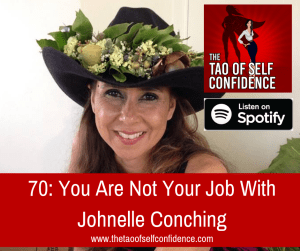 You Are Not Your Job With Johnelle Conching