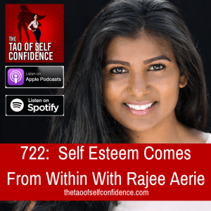 Self Esteem Comes From Within With Rajee Aerie
