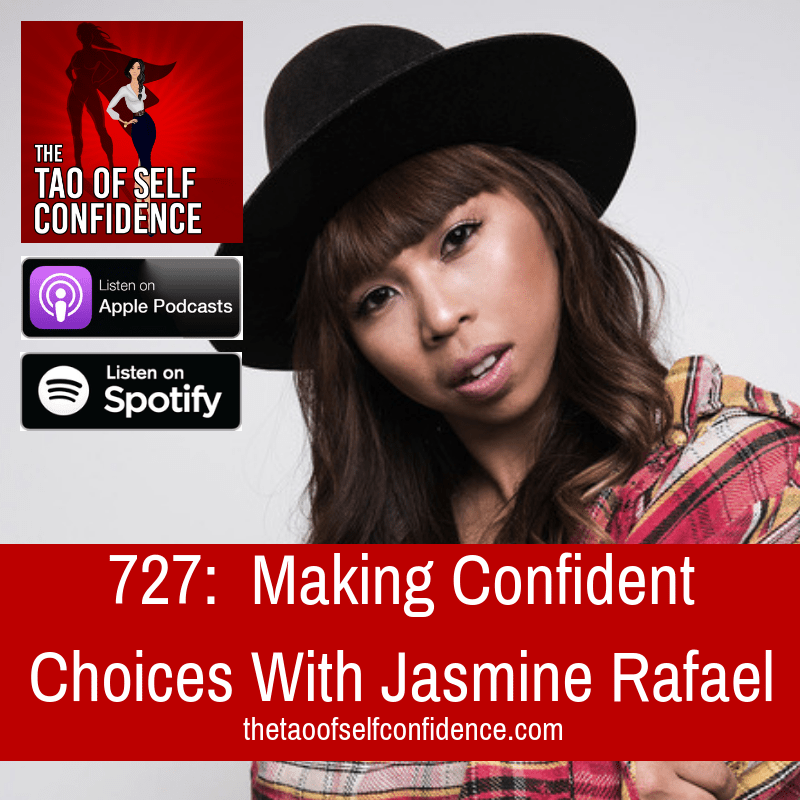 Making Confident Choices With Jasmine Rafael