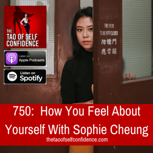How You Feel About Yourself With Sophie Cheung