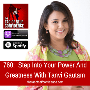 Step Into Your Power And Greatness With Tanvi Gautam