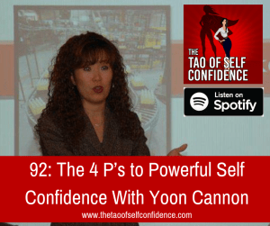 The 4 P's to Powerful Self Confidence With Yoon Cannon