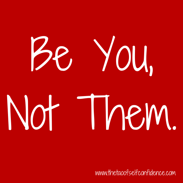 Be You, Not Them.