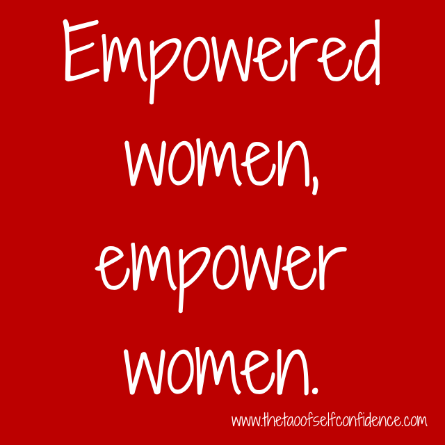 Empowered women, empower women.