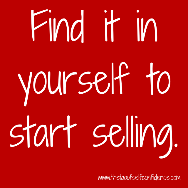 Find it in yourself to start selling.