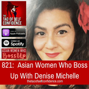 821: Asian Women Who Boss Up With Denise Michelle