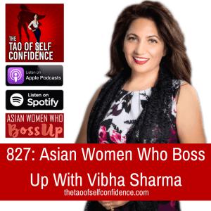 Asian Women Who Boss Up With Vibha Sharma